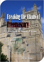 Workbook - Breaking the Chains of Freemasonry by Derek Robert - Postage Included