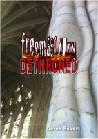 Workbook - Freemasonry Dethroned by Derek Robert